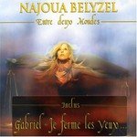 Najoua Belyzel, Entre deux mondes