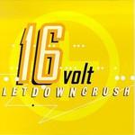 16volt, LetDownCrush