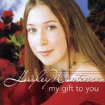 Hayley Westenra, My Gift to You