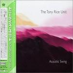 The Tony Rice Unit, Acoustics