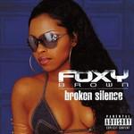 Foxy Brown, Broken Silence