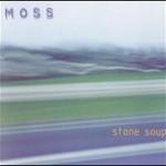 Moss, Stone Soup