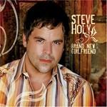 Steve Holy, Brand New Girlfriend