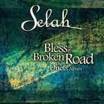 Selah, Bless the Broken Road: The Duets Album