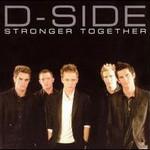 D-Side, Stronger Together