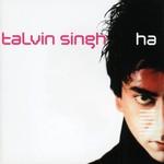 Talvin Singh, Ha