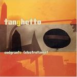 Tanghetto, Emigrante (electrotango)
