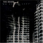 The Dears, No Cities Left