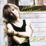 Lucinda Williams, Sweet Old World