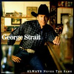 George Strait, Always Never the Same