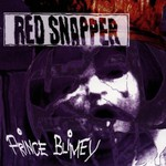 Red Snapper, Prince Blimey