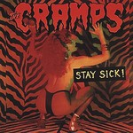 The Cramps, Stay Sick!