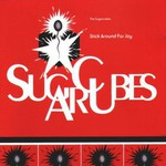 The Sugarcubes, Stick Around for Joy