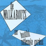 The Walkabouts, See Beautiful Rattlesnake Gardens mp3