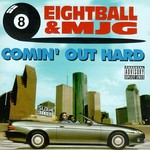 8Ball & MJG, Comin' Out Hard