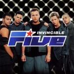 Five, Invincible