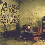 Plan B, Who Needs Actions When You Got Words
