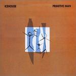 Icehouse, Primitive Man