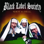 Black Label Society, Shot to Hell