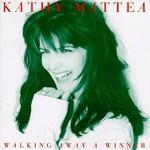 Kathy Mattea, Walking Away a Winner