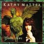 Kathy Mattea, Good News