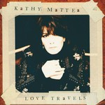 Kathy Mattea, Love Travels