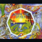 Ozric Tentacles, Become the Other