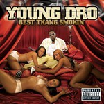 Young Dro, Best Thang Smokin'