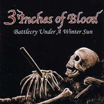 3 Inches of Blood, Battlecry Under a Winter Sun