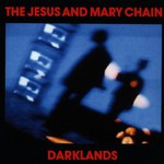 The Jesus and Mary Chain, Darklands