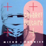 Cabaret Voltaire, Micro-Phonies