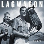 Lagwagon, Blaze