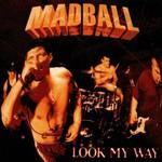 Madball, Look My Way