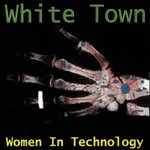 White Town, Women in Technology