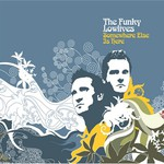 The Funky Lowlives, Somewhere Else Is Here