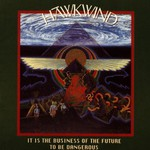 Hawkwind, It Is the Business of the Future to Be Dangerous mp3
