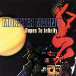 Monster Magnet, Dopes to Infinity