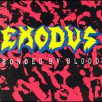 Exodus, Bonded by Blood