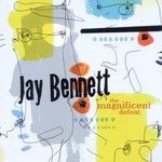 Jay Bennett, The Magnificent Defeat