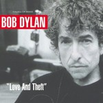 "Bob Dylan, ""Love and Theft"""