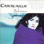 Capercaillie, Delirium