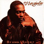 D'Angelo, Brown Sugar