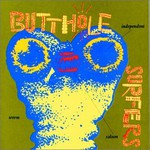 Butthole Surfers, Independent Worm Saloon