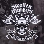 Swollen Members, Black Magic