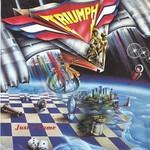 Triumph, Just a Game