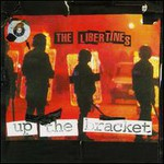 The Libertines, Up The Bracket