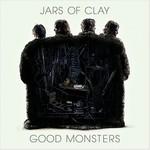 Jars of Clay, Good Monsters