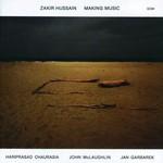 Zakir Hussain, Making Music