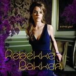 Rebekka Bakken, Is That You?