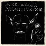 Mick Jagger, Primitive Cool